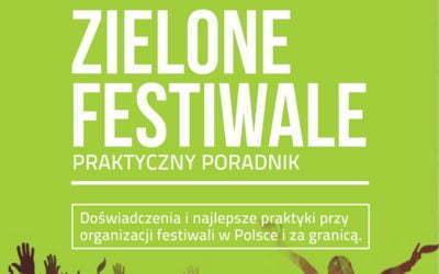 Zielone Festiwale – poradnik dobrych praktyk dla organizatorów